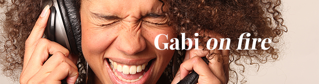 Gabi <br/><i>on fire</i>